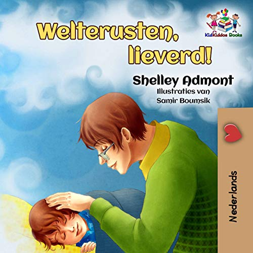 Goodnight, My Love!: Dutch Edition (Dutch Bedtime Collection Book 14)