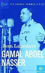 Gamal Abdel Nasser de Jean Lacouture