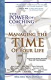 The Power of Coaching - Managing the TIME of Your Life by Machen MacDonald (2008-03-31)