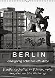 B E R L I N - einzigartig schlaflos effektvoll (Wandkalender 2018 DIN A3 hoch): Berliner Stadtlandschaften in Schwarz/Weiss, fotografiert von Silva ... [Kalender] [Apr 01, 2017] Captainsilva, k.A.