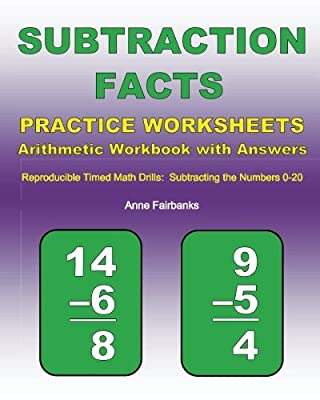Subtraction Facts Practice Worksheets Arithmetic Workbook with Answers: Reproducible Timed Math Drills: Subtracting the Numbers 0-20 from CreateSpace Independent Publishing Platform