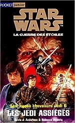 Star wars. Les jeunes chevaliers Jedi, N° 6 - Les Jedi assiégés de Kevin James Anderson