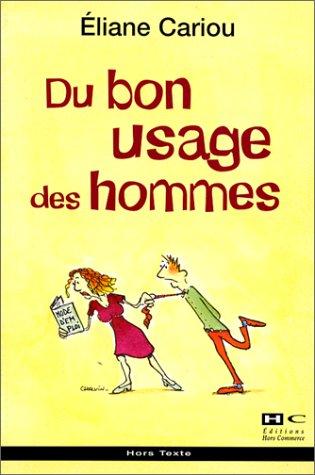 Du bon usage des hommes par Eliane Cariou