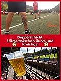 Doppelschicht: Ultras zwischen Kurve und Kreisliga!