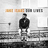 Songtexte von Jake Isaac - Our Lives
