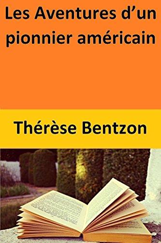 Les Aventures d'un pionnier américain par Thérèse Bentzon