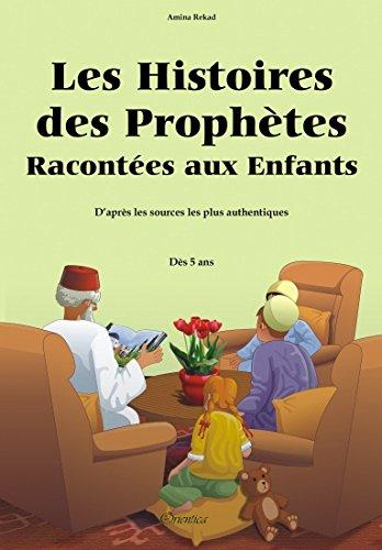 Les histoires des prophètes racontées aux enfants par Amina Rekad