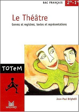 le-thtre-bac-franais-2nde-et-1re-genres-et-registres-textes-et-reprsentations