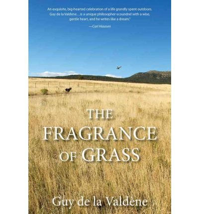 [ The Fragrance of Grass De La Valdene, Guy ( Author ) ] { Paperback } 2012