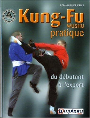Descargar Libro Kung-Fu (Wushu) pratique : Du débutant à l'expert de Roland Habersetzer
