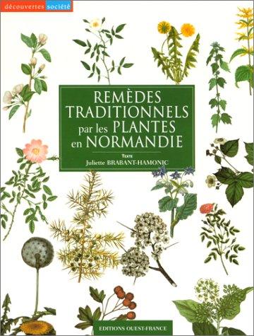 Remèdes traditionnels par les plantes en Normandie par Juliette Brabant-Hamonic