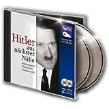Hitler aus nächster Nähe - Seine engsten Mitarbeiter erinnern sich