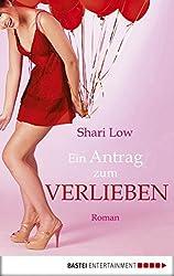 Ein Antrag zum Verlieben: Roman