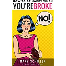 How to Be Happy When You're Broke (Short & Sweet Series)