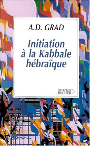 Initiation à la kabbale hébraïque par Adolphe D. Grad