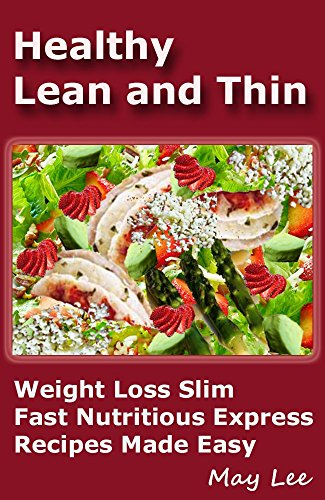 Download healthy lean and thin weight loss slim fast nutritious by download healthy lean and thin weight loss slim fast nutritious by may lee pdf forumfinder Images