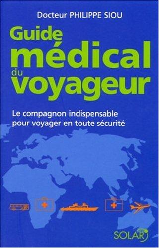 Guide médical du voyageur : Le compagnon indispensable pour voyager en toute sécurité