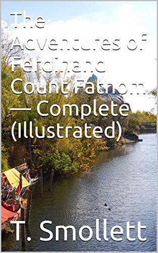 The Adventures of Ferdinand Count Fathom — Complete (Illustrated)