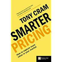 """Smarter Pricing: How to capture more value in your market (""""Financial Times"""" S.)"""