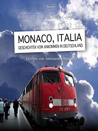 Monaco, Italia. Geschichten vom Ankommen in Deutschland [OV]