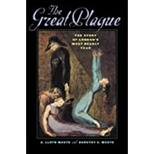 The Great Plague: The Story of London's Most Deadly Year (English Edition)