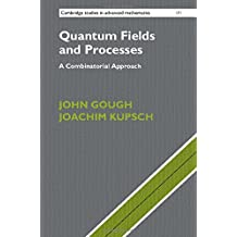 Quantum Fields and Processes: A Combinatorial Approach