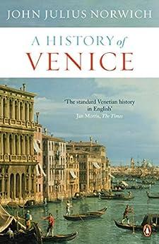 A History of Venice by [Norwich, John Julius]