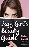 Lazy Girl's Beauty Guide