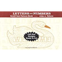 Letters and Numbers: Full-Size Designs Ready to Cut (Scroll Saw Pattern Books)