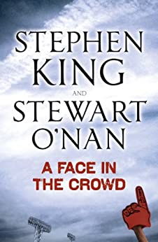 A Face in the Crowd by [King, Stephen, O'nan, Stewart]