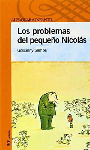 LOS PROBLEMAS DEL PEQUEÑO NICOLAS (Proxima Parada 10 Años) por Goscinny-Sempé