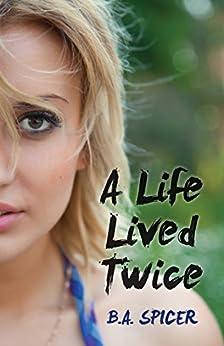 A Life Lived Twice by [Spicer, Bev]