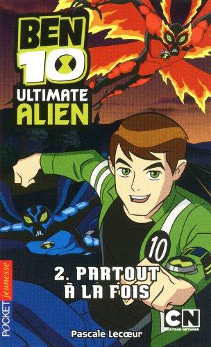 2. Ben 10 Ultimate Alien : Partout à la...