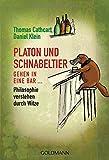 Platon und Schnabeltier gehen in eine Bar...: Philosophie verstehen durch Witze Cover Image