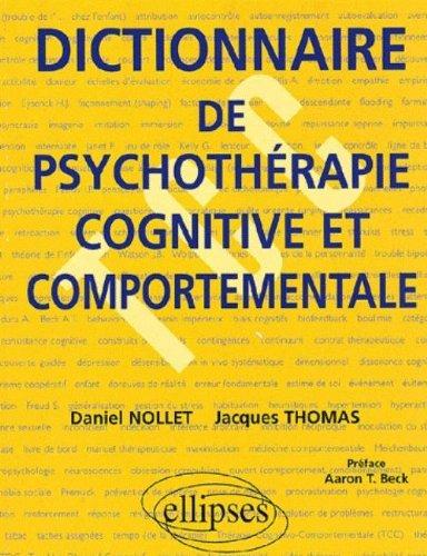 Dictionnaire de psychothérapie cognitive et comportementale par Jacques Thomas, Daniel Nollet