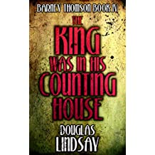 The King Was In His Counting House (Barney Thomson Book 4)