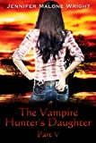 The Vampire Hunter's Daughter: Part V: Living With Vampires
