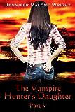 The Vampire Hunter's Daughter: Part V: Living With Vampires