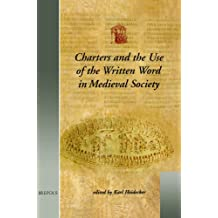 Usml 05 Charters and the Use of the Written Word in Medieval Society, Heidecker (Utrecht Studies in Medieval Literacy, 5)