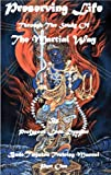Preserving Life Through The Study Of The Martial Way (Budo Taijutsu Training Manual Book 1)