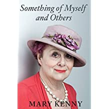 Something of Myself and Others by Mary Kenny (December 13, 2013) Paperback