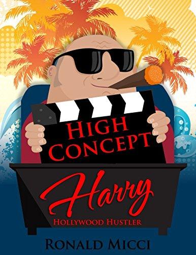 High Concept Harry: Hollywood Hustler