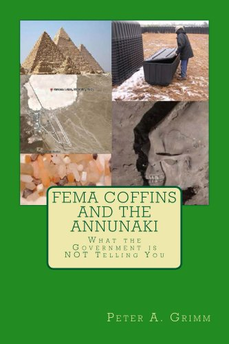 fema-coffins-and-the-annunaki-what-the-government-is-not-telling-you-english-edition