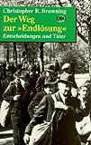 Der Weg zur 'Endlösung' - Entscheidungen und Täter - Christopher R. Browning