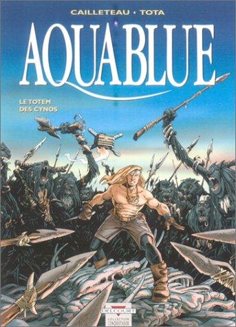 Aquablue, tome 9 : Le Totem des Cynos