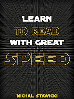 Learn to Read  with Great Speed! Only 10 minutes a day! (How to Change Your Life in 10 Minutes a Day Book 2) (English Edition) von [Stawicki, Michal]