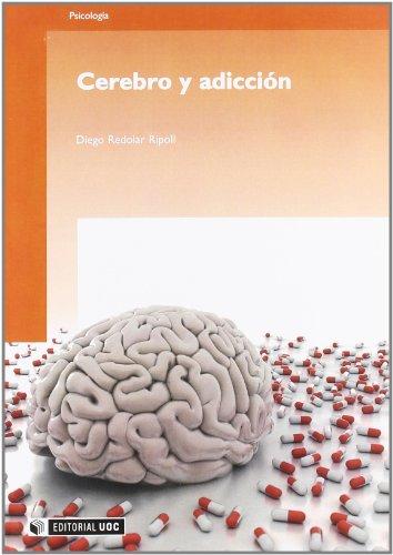 Cerebro y adiccion/ Mind and Addiction por Diego Redolar Ripoll