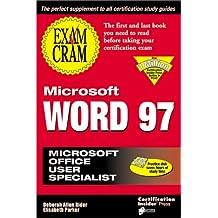 Microsoft Word 97 Exam Cram: Microsoft Office User Specialist (Exam Cram Series)