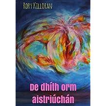 De dhíth orm aistriúchán (Irish Edition)
