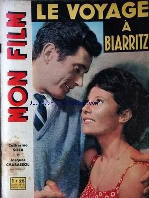 MON FILM - LE VOYAGE A BIARRITZ - CATHERINE SOLA ET JACQUES CHABASSOL - LES DRAGUEURS - J. CHARRIER C. AZNAVOUR - D. ROBIN - E. BLAIN - D. CARREL - A. AIMEE ET B. LEE. ETAT SIMPLEMENT CORRECT A ETE BEAUCOUP LU